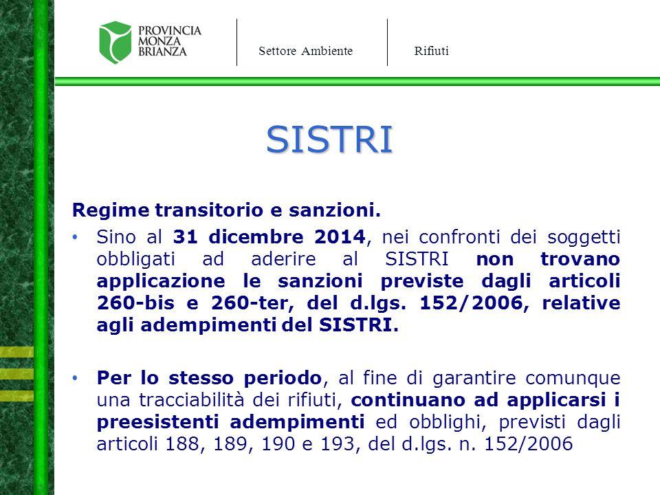 Settore AmbienteRifiuti SISTRI Regime transitorio e sanzioni. Sino al 31 dicembre 2014, nei confronti dei soggetti obbligati ad aderire al SISTRI non