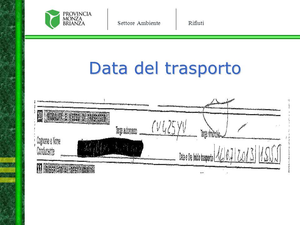 Settore AmbienteRifiuti Data del trasporto