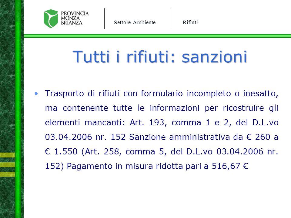 Settore AmbienteRifiuti Tutti i rifiuti: sanzioni Trasporto di rifiuti con formulario incompleto o inesatto, ma contenente tutte le informazioni per r