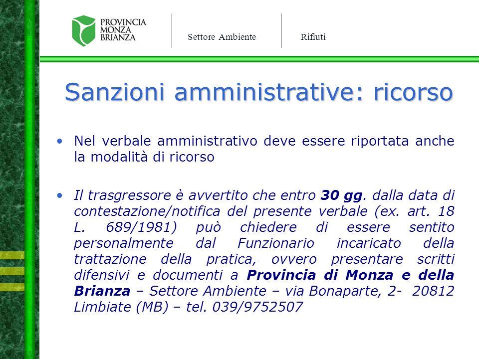 Settore AmbienteRifiuti Sanzioni amministrative: ricorso Nel verbale amministrativo deve essere riportata anche la modalità di ricorso Il trasgressore