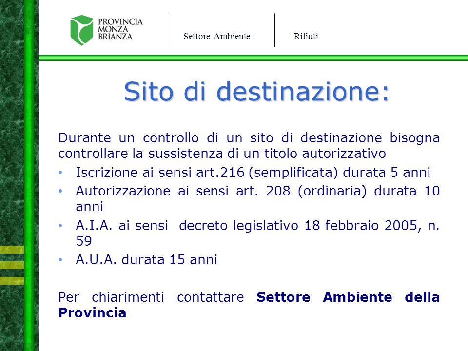 Settore AmbienteRifiuti Sito di destinazione: Durante un controllo di un sito di destinazione bisogna controllare la sussistenza di un titolo autorizz
