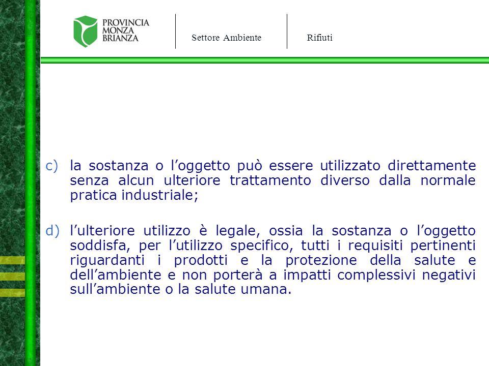 Settore AmbienteRifiuti SISTRI Soggetti obbligati ad aderire al SISTRI: enti o imprese produttori iniziali di rifiuti speciali pericolosi.