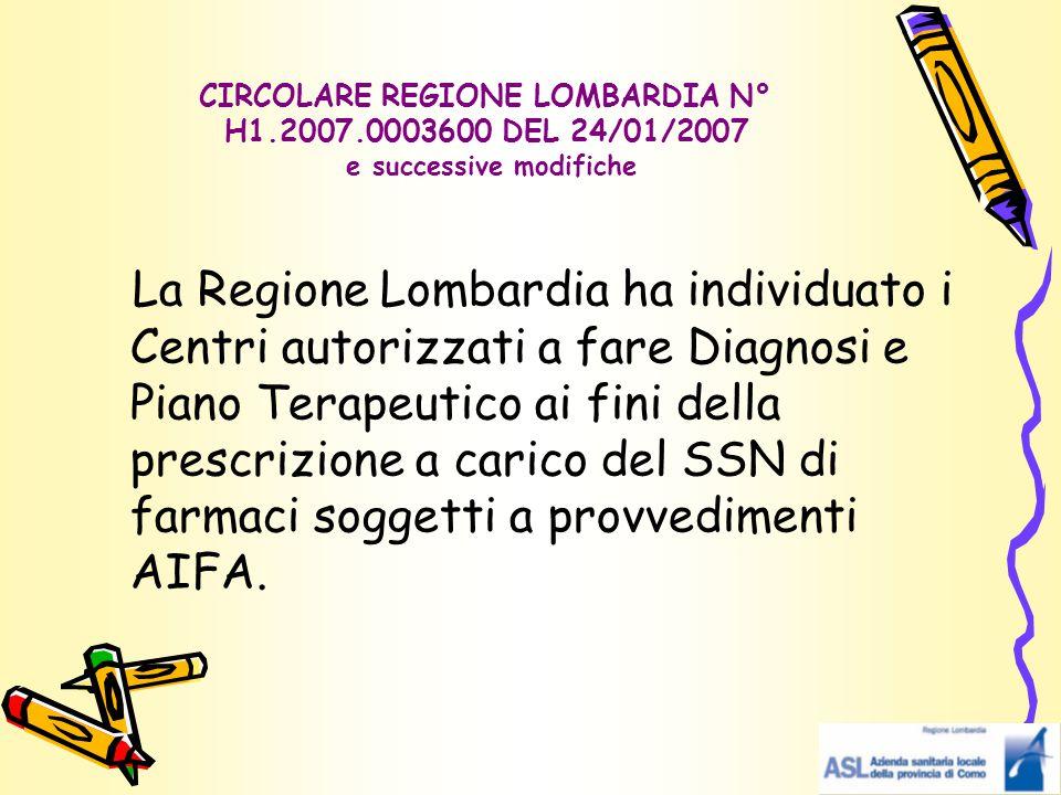 CIRCOLARE REGIONE LOMBARDIA N° H1.2007.0003600 DEL 24/01/2007 e successive modifiche La Regione Lombardia ha individuato i Centri autorizzati a fare D