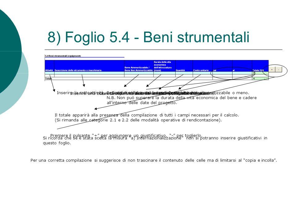8) Foglio 5.4 - Beni strumentali Inserire la sottoattività. Inserire una breve descrizione dello strumento o del macchinario. Scegliere dal menù a ten