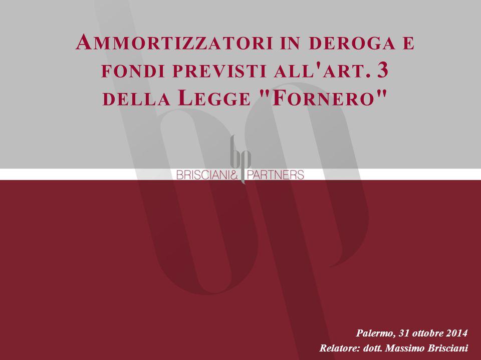 A MMORTIZZATORI IN DEROGA E FONDI PREVISTI ALL ' ART. 3 DELLA L EGGE