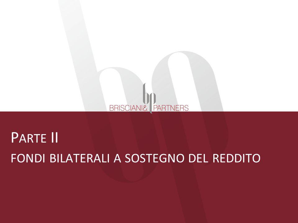P ARTE II FONDI BILATERALI A SOSTEGNO DEL REDDITO
