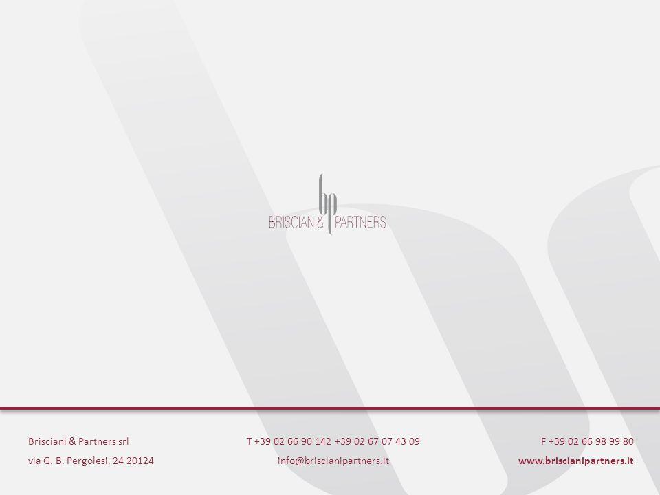 Brisciani & Partners srl via G. B. Pergolesi, 24 20124 T +39 02 66 90 142 +39 02 67 07 43 09 info@briscianipartners.it F +39 02 66 98 99 80 www.brisci