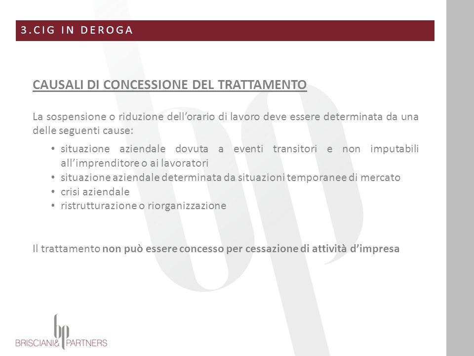 3.CIG IN DEROGA CAUSALI DI CONCESSIONE DEL TRATTAMENTO La sospensione o riduzione dell'orario di lavoro deve essere determinata da una delle seguenti