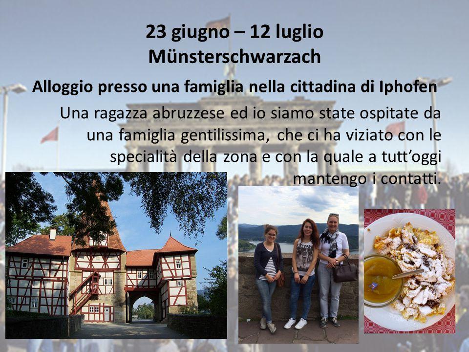 23 giugno – 12 luglio Münsterschwarzach Alloggio presso una famiglia nella cittadina di Iphofen Una ragazza abruzzese ed io siamo state ospitate da una famiglia gentilissima, che ci ha viziato con le specialità della zona e con la quale a tutt'oggi mantengo i contatti.
