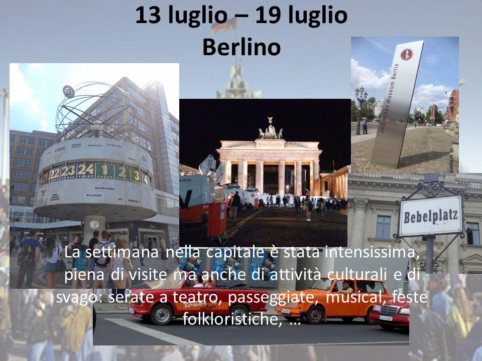 13 luglio – 19 luglio Berlino La settimana nella capitale è stata intensissima, piena di visite ma anche di attività culturali e di svago: serate a teatro, passeggiate, musical, feste folkloristiche, …