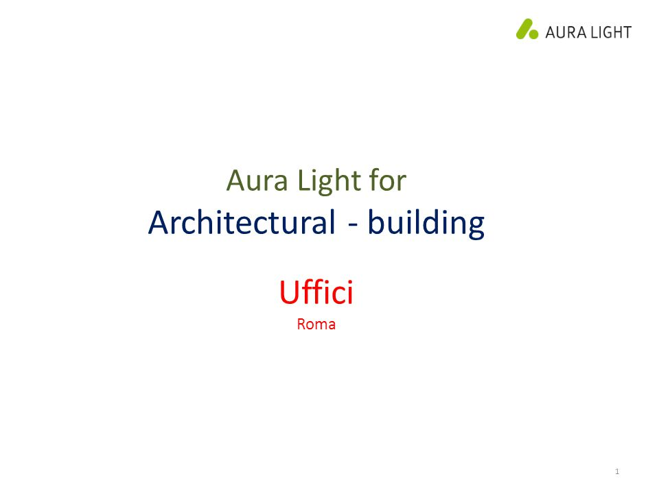 1 Aura Light for Architectural - building Uffici Roma