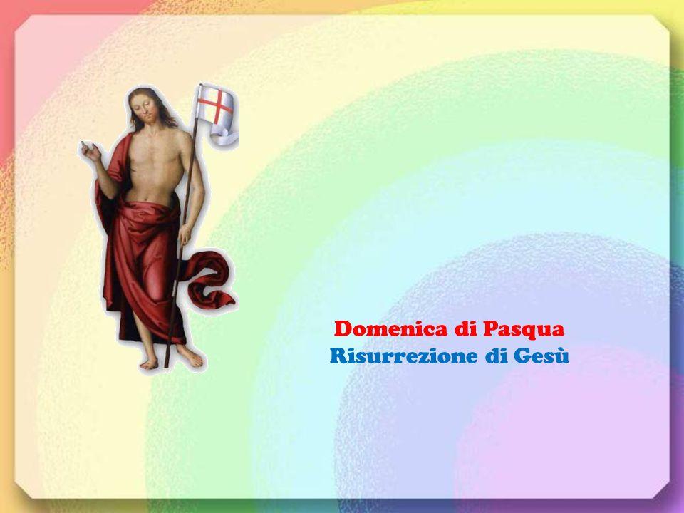Domenica di Pasqua Risurrezione di Gesù