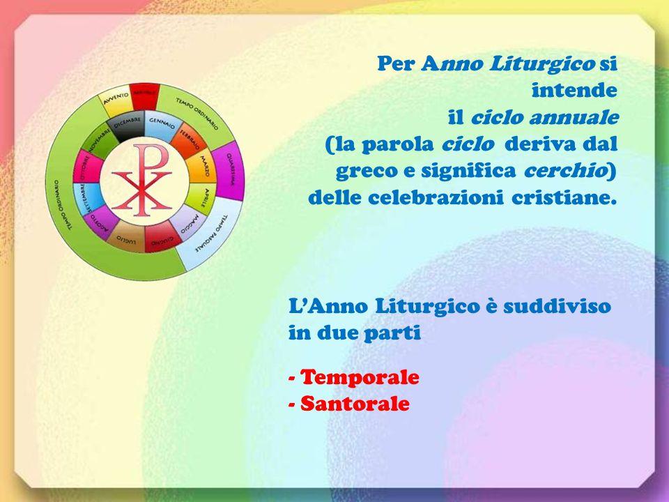 Per Anno Liturgico si intende il ciclo annuale (la parola ciclo deriva dal greco e significa cerchio) delle celebrazioni cristiane. L'Anno Liturgico è