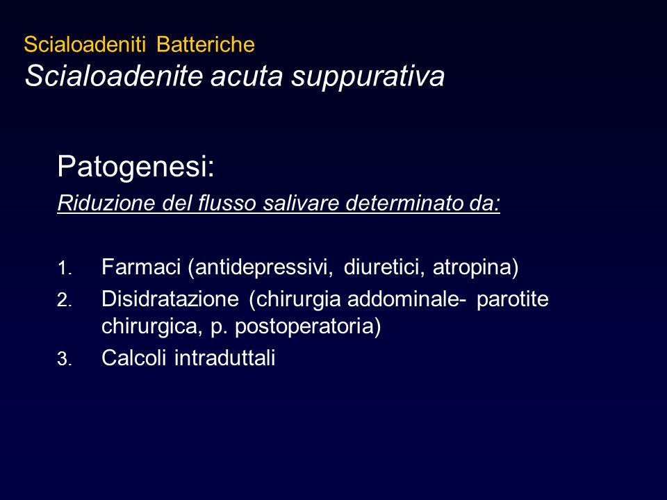 Patogenesi: Riduzione del flusso salivare determinato da: 1. Farmaci (antidepressivi, diuretici, atropina) 2. Disidratazione (chirurgia addominale- pa