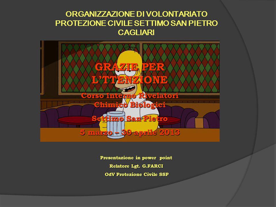 ORGANIZZAZIONE DI VOLONTARIATO PROTEZIONE CIVILE SETTIMO SAN PIETRO CAGLIARI Presentazione in power point Relatore Lgt.