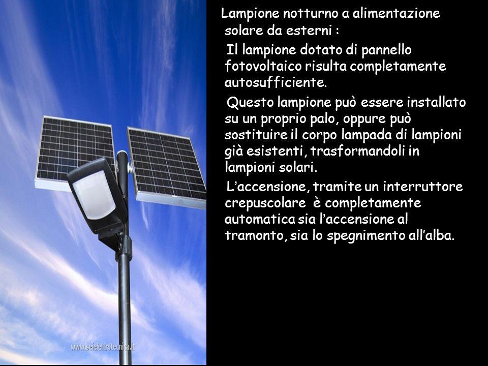 Lampione notturno a alimentazione solare da esterni : Il lampione dotato di pannello fotovoltaico risulta completamente autosufficiente. Questo lampio