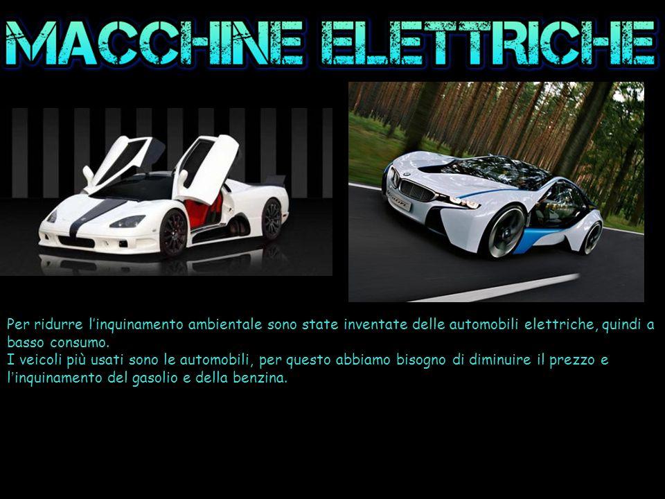 Per ridurre l'inquinamento ambientale sono state inventate delle automobili elettriche, quindi a basso consumo. I veicoli più usati sono le automobili
