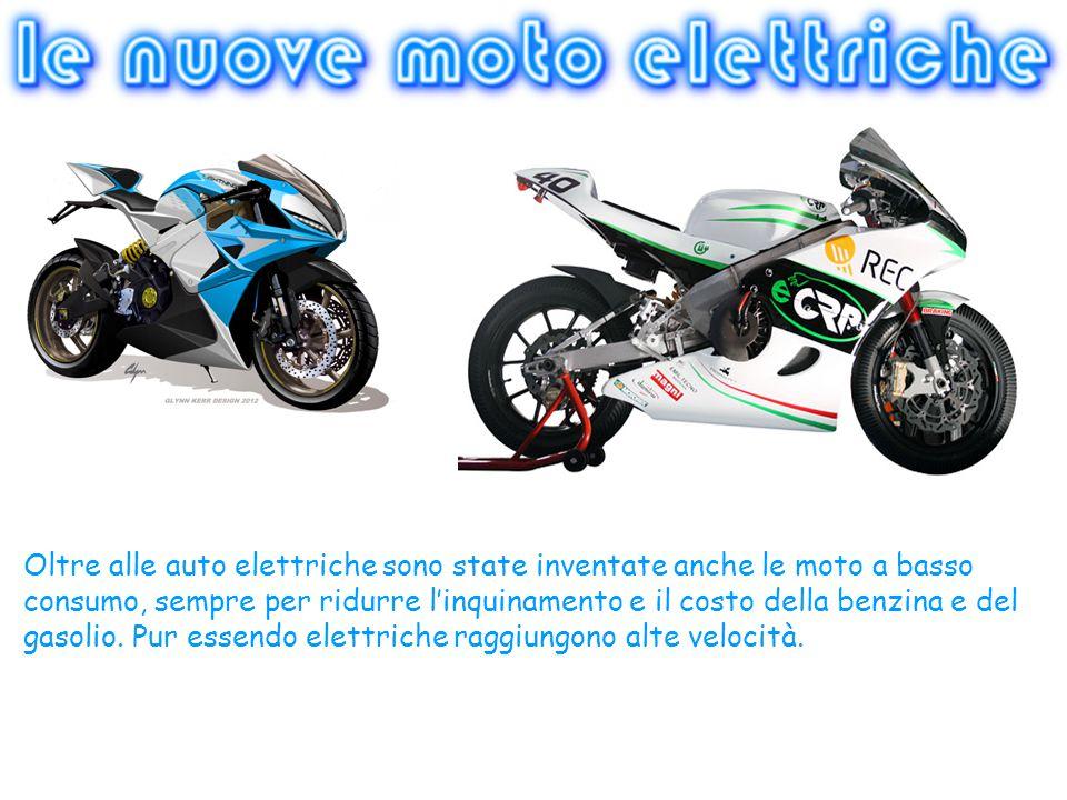 Oltre alle auto elettriche sono state inventate anche le moto a basso consumo, sempre per ridurre l'inquinamento e il costo della benzina e del gasoli
