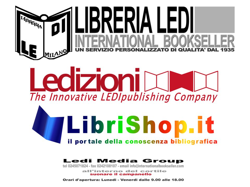 Il nostro web network www.internationalbookseller.com www.ledizioni.it www.ledipublishing.com www.libriShop.it www.ledinews.com www.ebook-readers.it