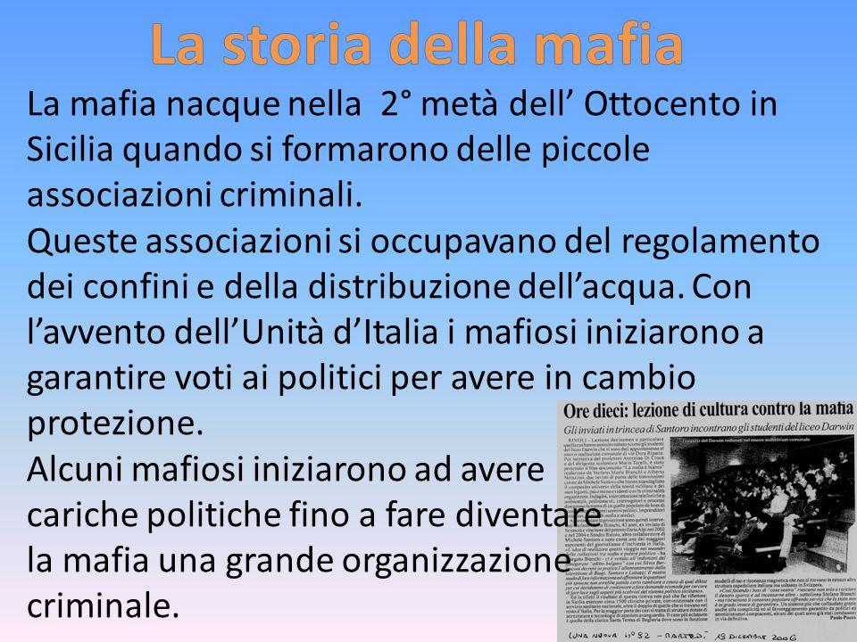 La mafia nacque nella 2° metà dell' Ottocento in Sicilia quando si formarono delle piccole associazioni criminali.