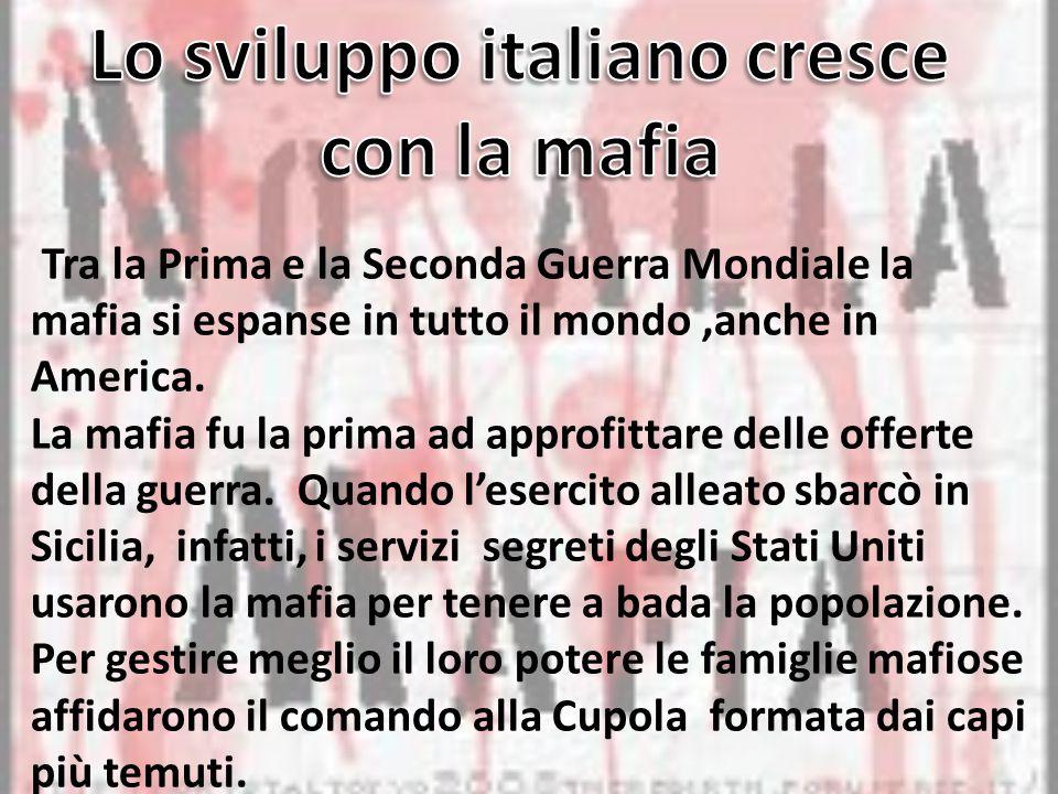 Tra la Prima e la Seconda Guerra Mondiale la mafia si espanse in tutto il mondo,anche in America.