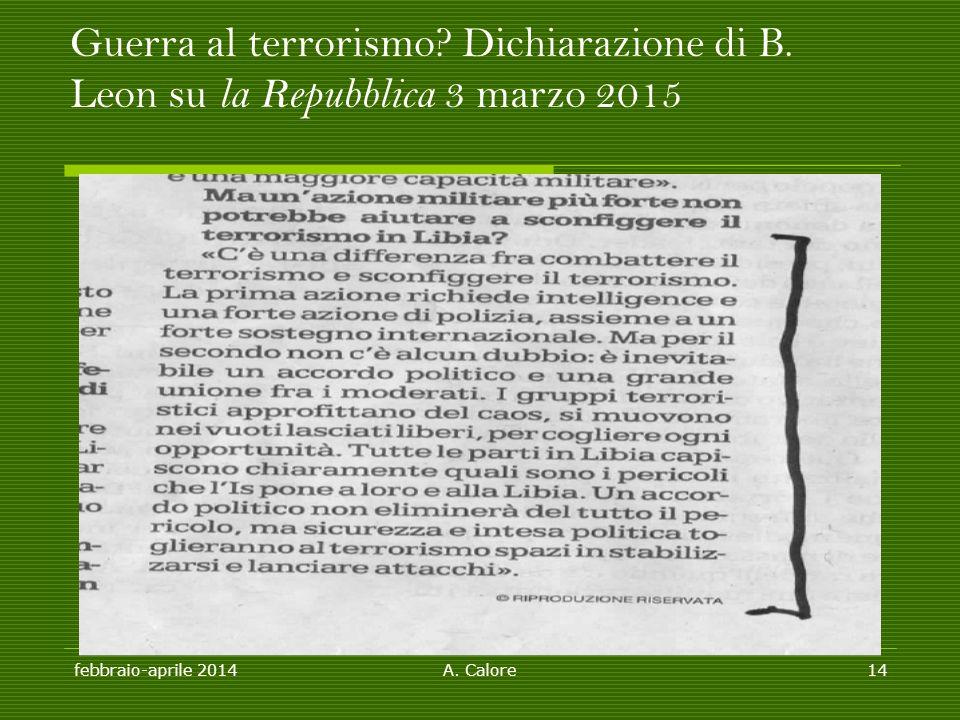 febbraio-aprile 2014A. Calore14 Guerra al terrorismo? Dichiarazione di B. Leon su la Repubblica 3 marzo 2015