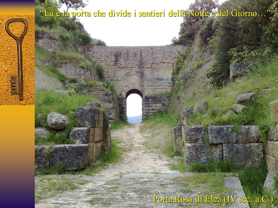 """Porta Rosa di Elea (IV sec. a.C.) """"Là è la porta che divide i sentieri della Notte e del Giorno…"""""""