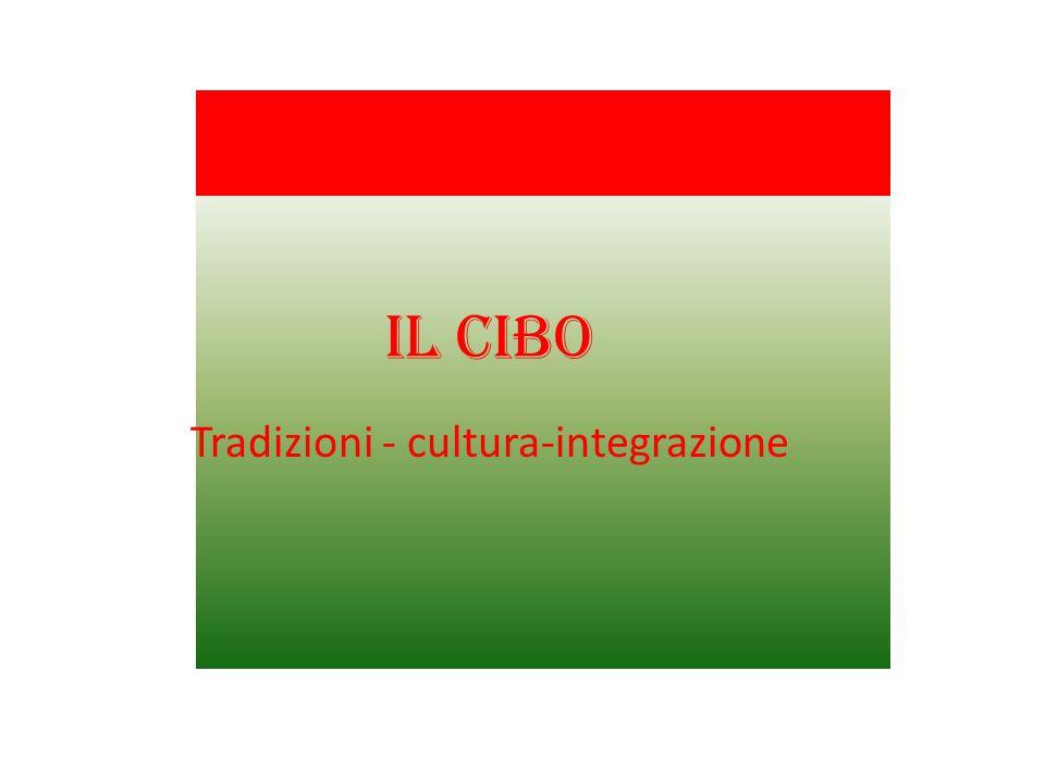 Il cibo Tradizioni - cultura-integrazione
