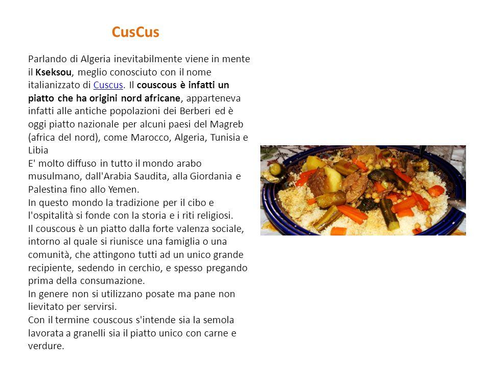 Parlando di Algeria inevitabilmente viene in mente il Kseksou, meglio conosciuto con il nome italianizzato di Cuscus. Il couscous è infatti un piatto