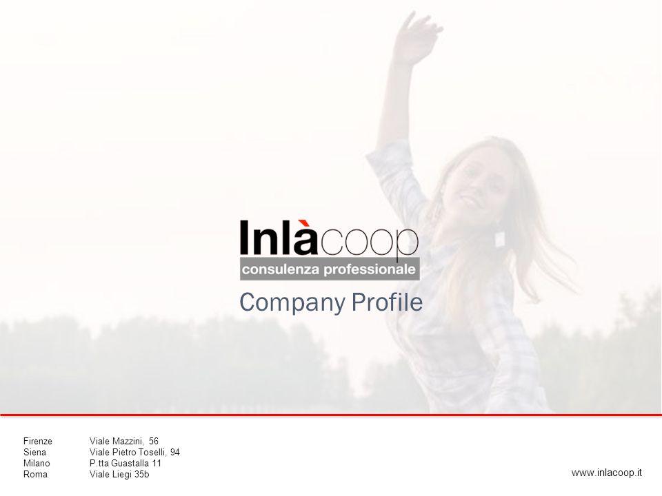 Company Profile www.inlacoop.it Firenze Viale Mazzini, 56 Siena Viale Pietro Toselli, 94 Milano P.tta Guastalla 11 Roma Viale Liegi 35b