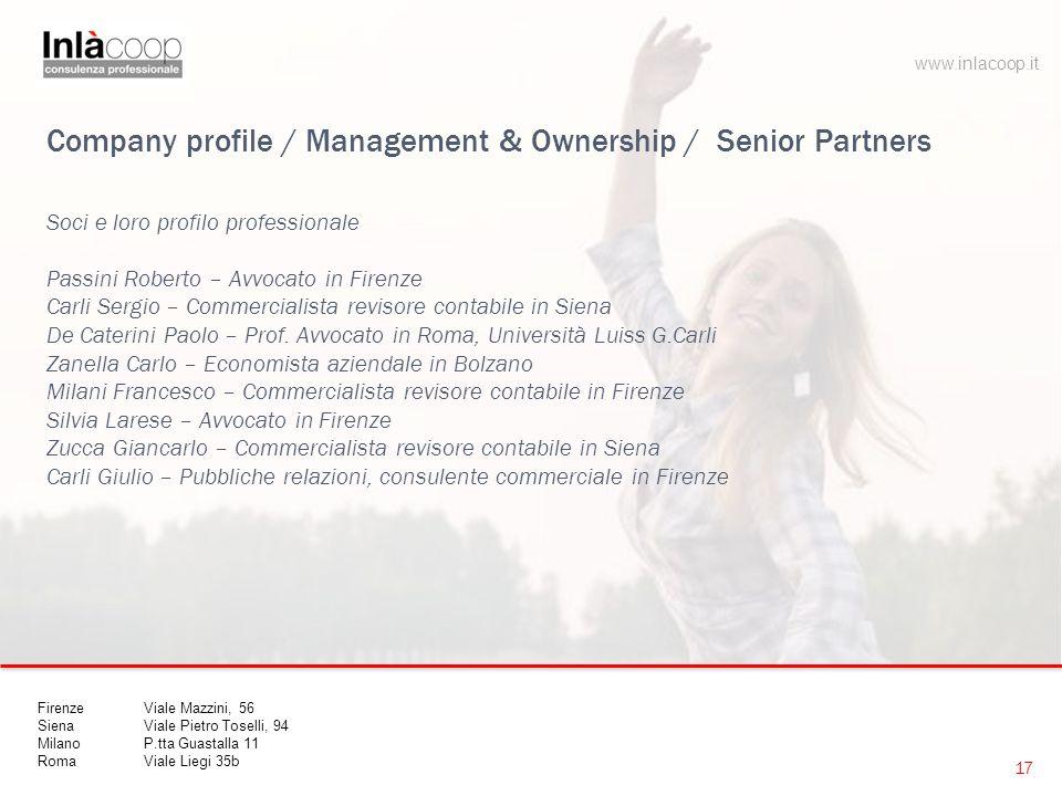 Company profile / Management & Ownership / Senior Partners Soci e loro profilo professionale Passini Roberto – Avvocato in Firenze Carli Sergio – Comm