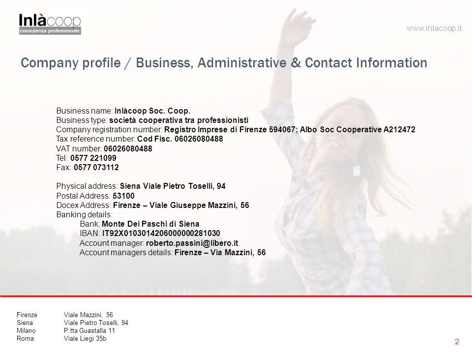 2 Business name: Inlàcoop Soc. Coop. Business type: società cooperativa tra professionisti Company registration number: Registro Imprese di Firenze 59