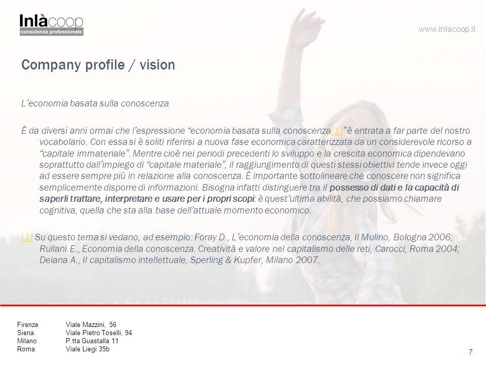 Company profile / vision L'economia basata sulla conoscenza È da diversi anni ormai che l'espressione economia basata sulla conoscenza[1] è entrata a far parte del nostro vocabolario.