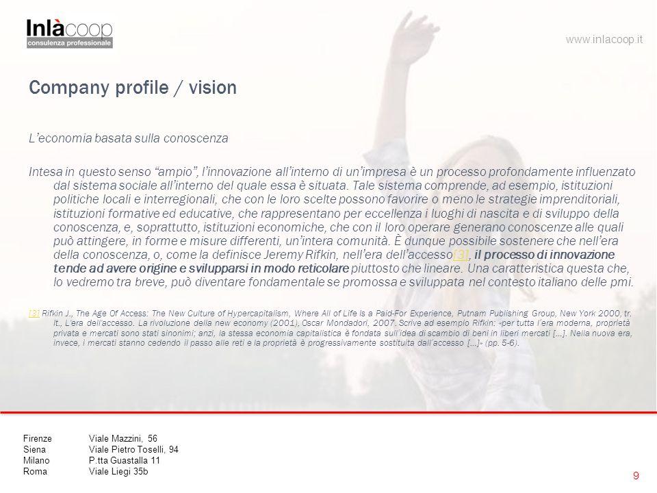 """Company profile / vision L'economia basata sulla conoscenza Intesa in questo senso """"ampio"""", l'innovazione all'interno di un'impresa è un processo prof"""