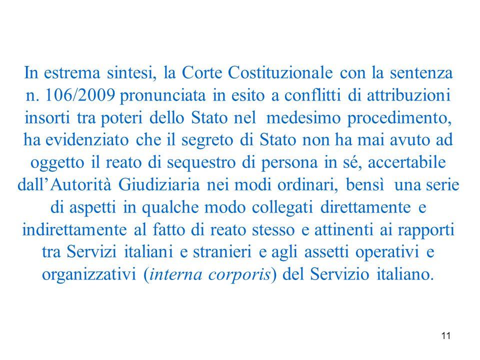 11 In estrema sintesi, la Corte Costituzionale con la sentenza n.