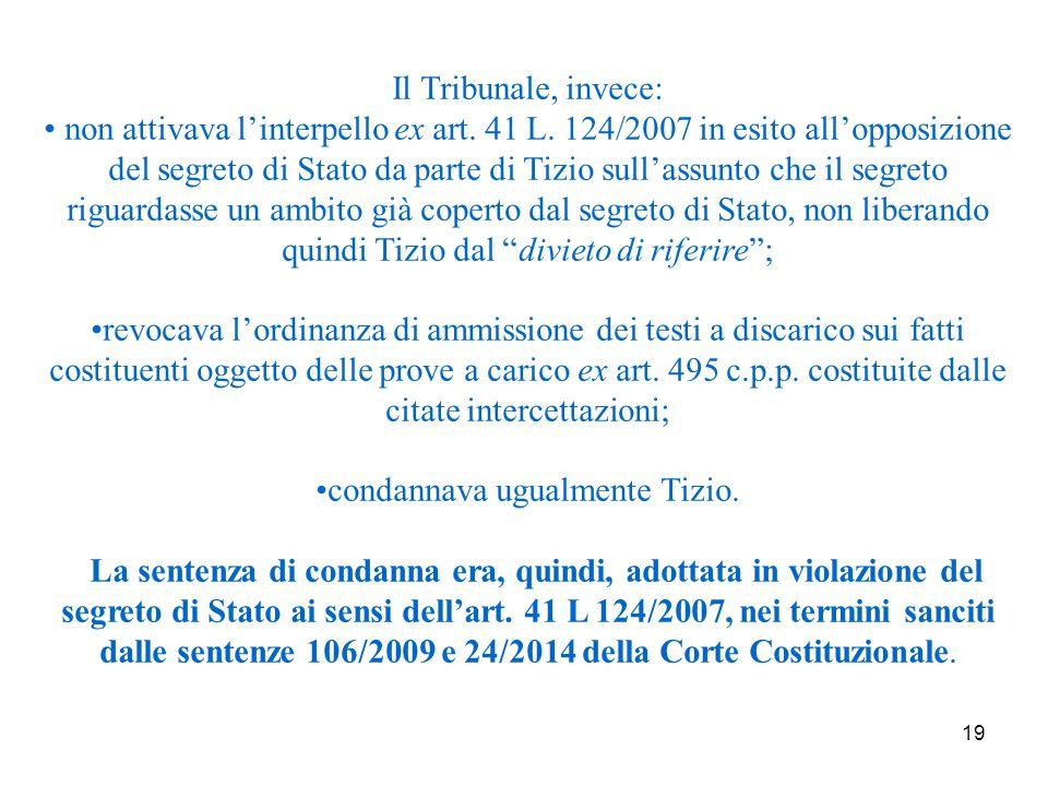 19 Il Tribunale, invece: non attivava l'interpello ex art.