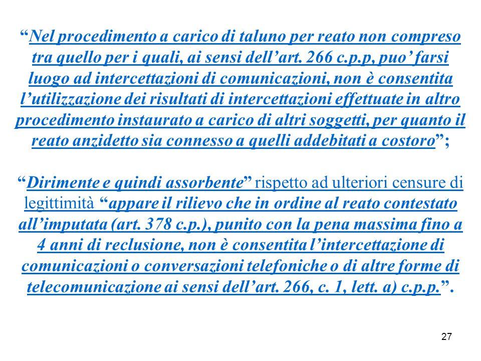 27 Nel procedimento a carico di taluno per reato non compreso tra quello per i quali, ai sensi dell'art.