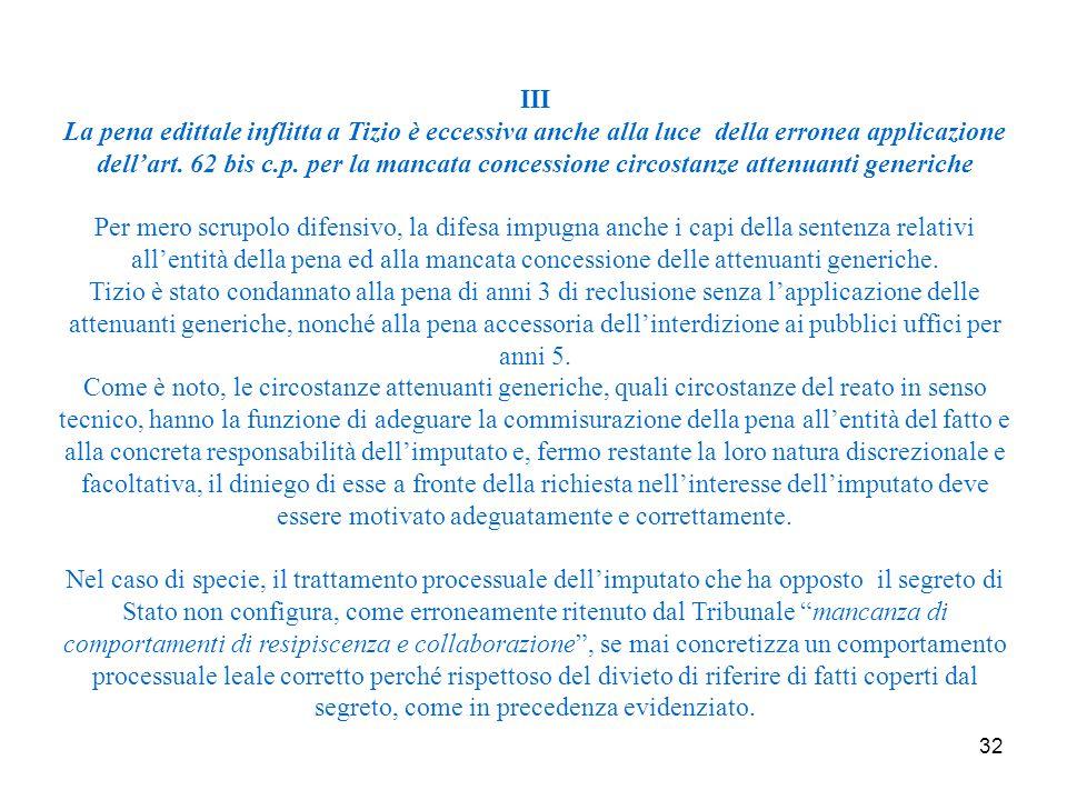 32 III La pena edittale inflitta a Tizio è eccessiva anche alla luce della erronea applicazione dell'art.