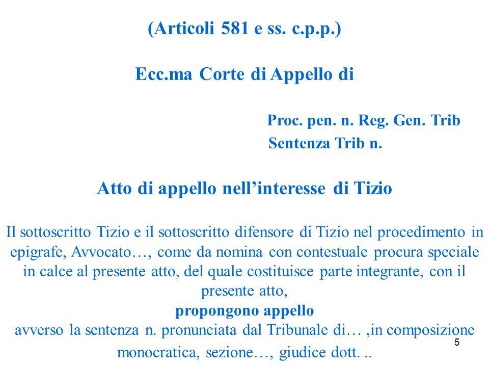 5 (Articoli 581 e ss. c.p.p.) Ecc.ma Corte di Appello di Proc.