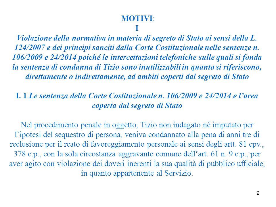 9 MOTIVI: I Violazione della normativa in materia di segreto di Stato ai sensi della L.