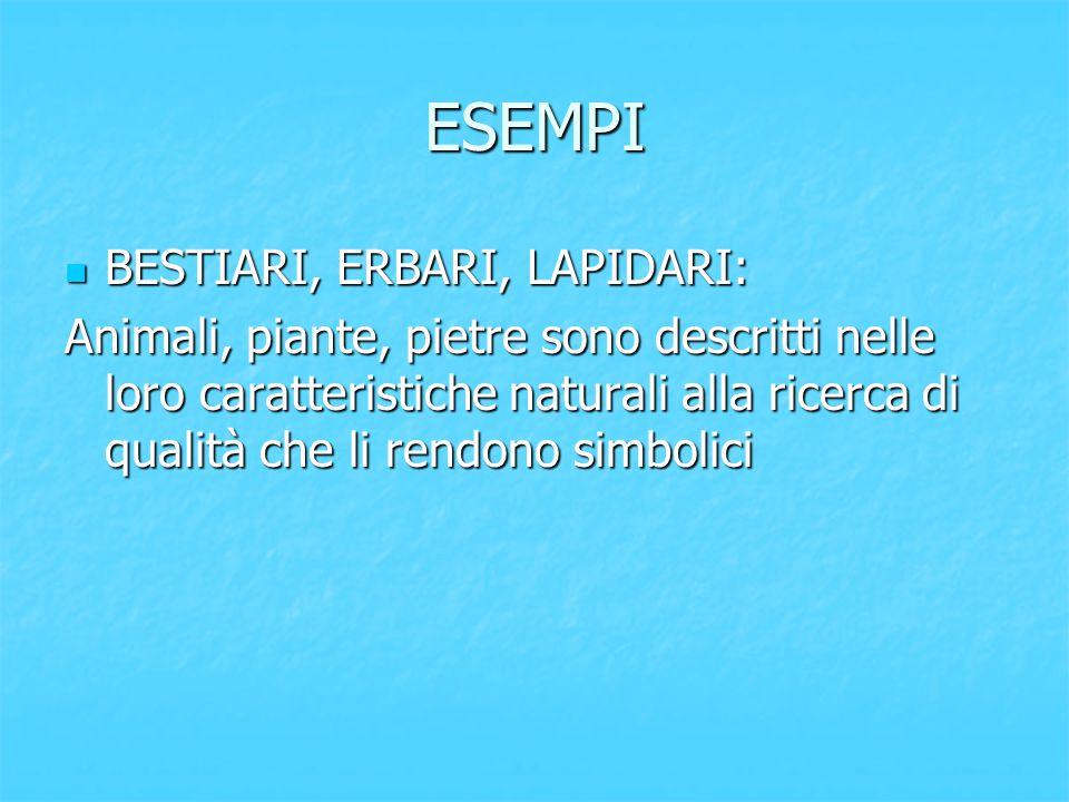 ESEMPI BESTIARI, ERBARI, LAPIDARI: BESTIARI, ERBARI, LAPIDARI: Animali, piante, pietre sono descritti nelle loro caratteristiche naturali alla ricerca