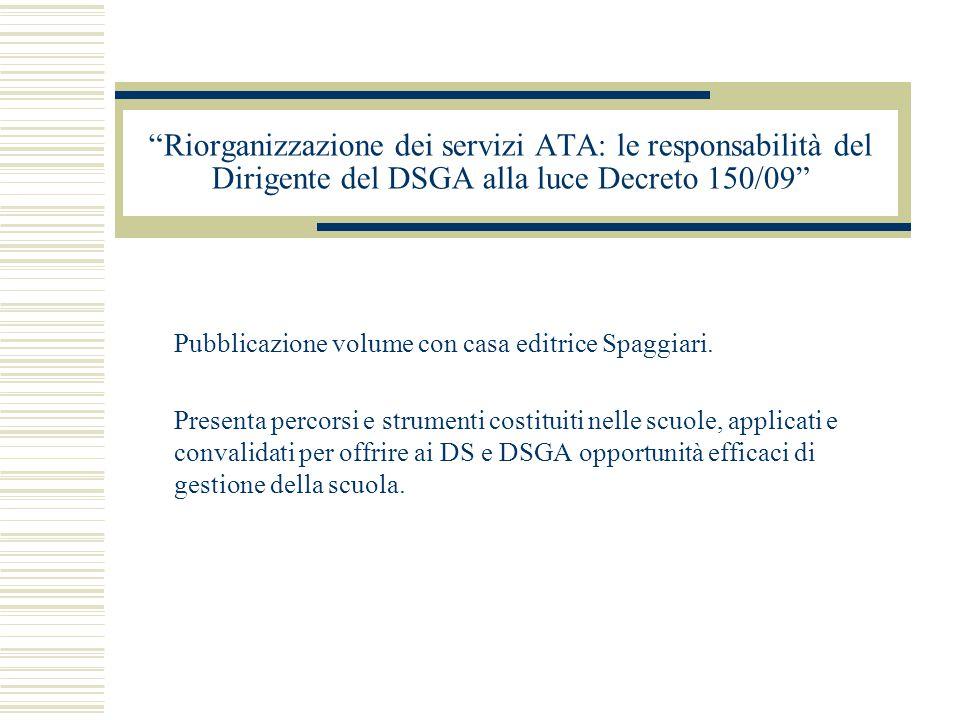 Pubblicazione volume con casa editrice Spaggiari. Presenta percorsi e strumenti costituiti nelle scuole, applicati e convalidati per offrire ai DS e D