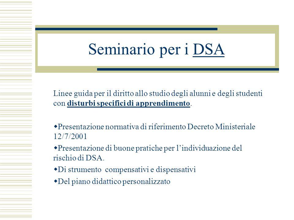 Seminario per i DSA Linee guida per il diritto allo studio degli alunni e degli studenti con disturbi specifici di apprendimento.