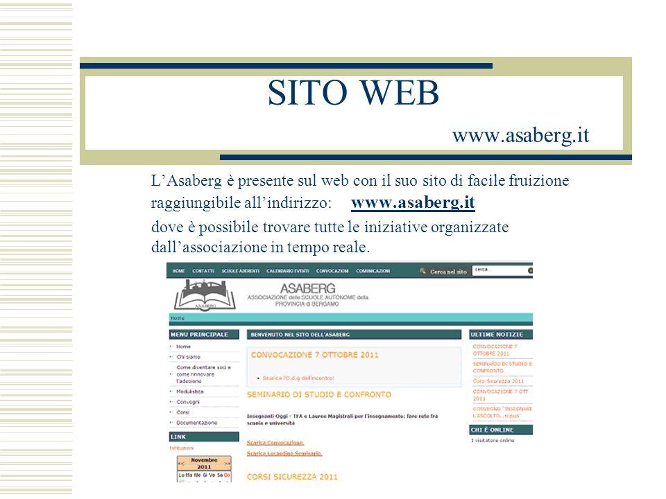 SITO WEB www.asaberg.it L'Asaberg è presente sul web con il suo sito di facile fruizione raggiungibile all'indirizzo: www.asaberg.it www.asaberg.it dove è possibile trovare tutte le iniziative organizzate dall'associazione in tempo reale.