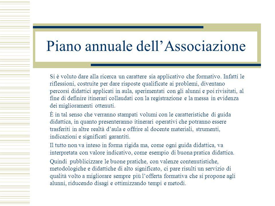 Piano annuale dell'Associazione Si è voluto dare alla ricerca un carattere sia applicativo che formativo.