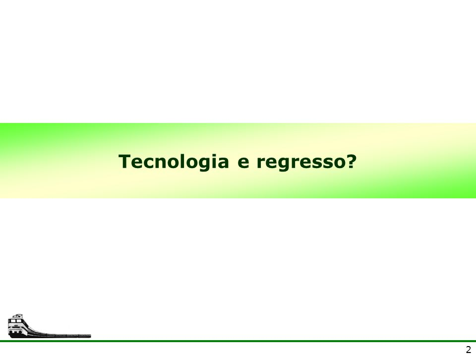 2 Tecnologia e regresso?
