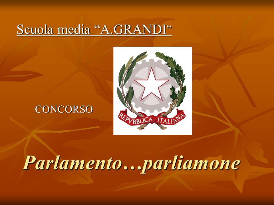 """Parlamento…parliamone Scuola media """"A.GRANDI """" CONCORSO CONCORSO"""