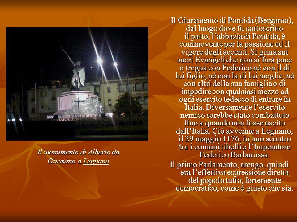 Il Giuramento di Pontida (Bergamo), dal luogo dove fu sottoscritto il patto, l'abbazia di Pontida, è commovente per la passione ed il vigore degli acc