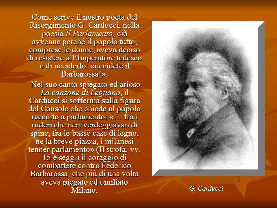 Come scrive il nostro poeta del Risorgimento G. Carducci, nella poesia Il Parlamento, ciò avvenne perché il popolo tutto, comprese le donne, aveva dec