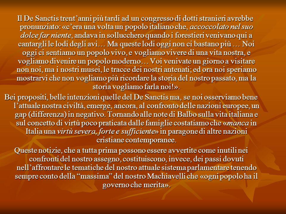 Il De Sanctis trent'anni più tardi ad un congresso di dotti stranieri avrebbe pronunziato: «c'era una volta un popolo italiano che, accoccolato nel su